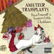 Amateur Transplants - Have Yourself a Sweary Little Christmas (CD)
