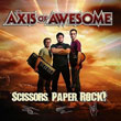 The Axis of Awesome - Scissors, Paper, Rock!  (CD)