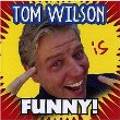 Tom Wilson - Tom Wilson Is Funny (CD)